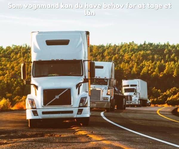 Som vognmand kan du have behov for at tage et lån