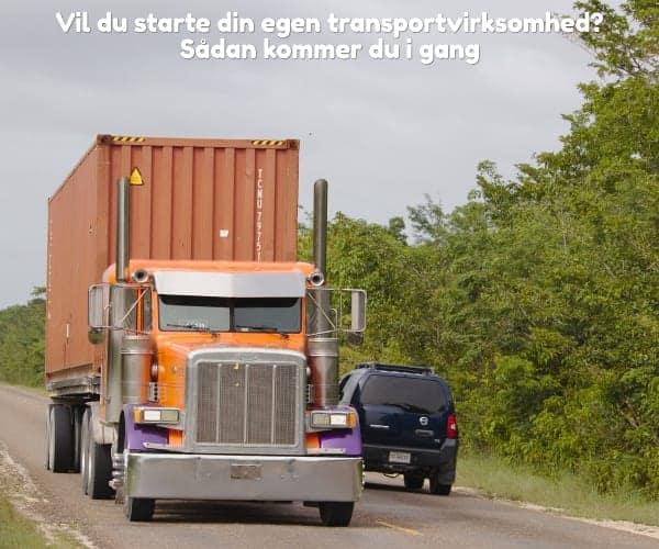 Vil du starte din egen transportvirksomhed? Sådan kommer du i gang